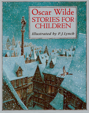 Oscar Wilde Stories for Children, illustrated by P.J. Lynch