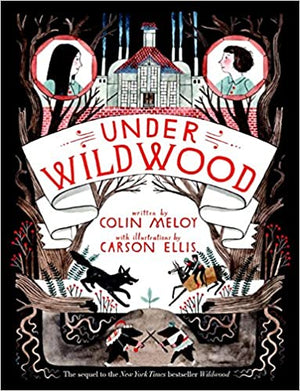 Colin Meloy: Under Wildwood, Illustrated by Carson Ellis (Second Hand)