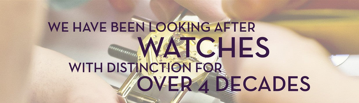 We have been looking after watches with distinction for over 4 decades