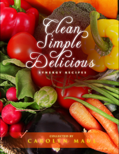 Simple, Clean, Delicious  Cookbook with Carolyn Maul