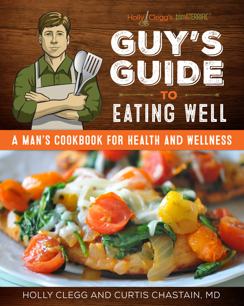 Guys guide to eating well a mans cookbook for health and wellness mens cookbook for healthy easy recipes for forumfinder Gallery