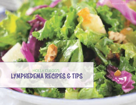 Lymphedema Recipes And Tips To Manage Lymphedema