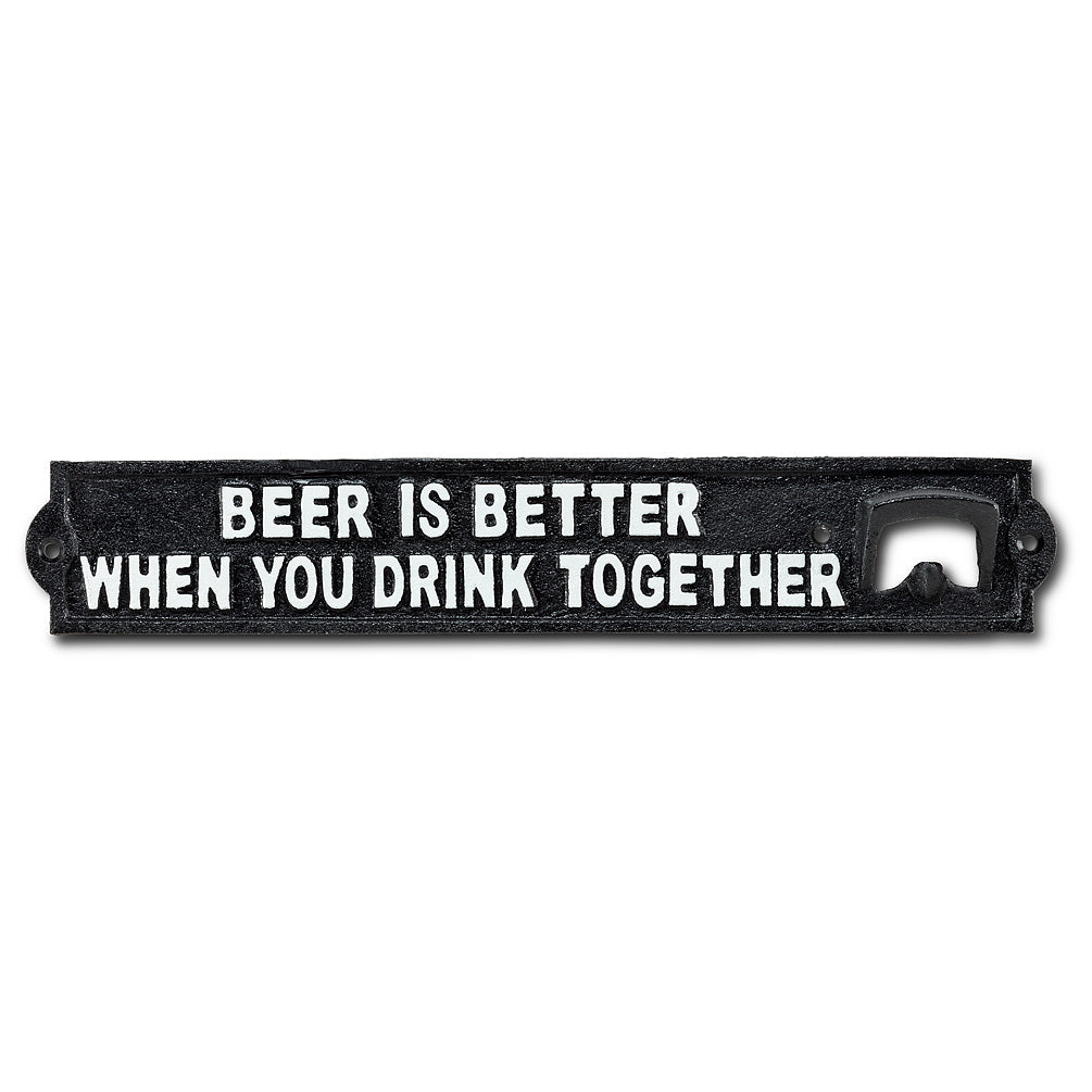"""Beer is Better"" Wall Bottle Opener"