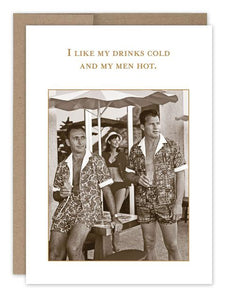Drinks Cold, Men Hot Card