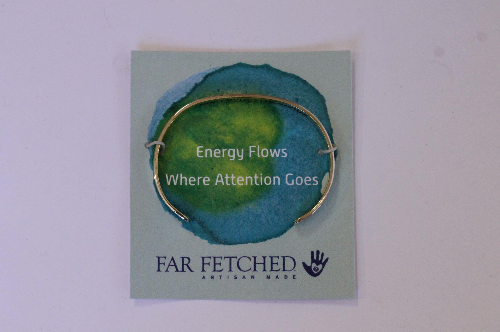 Energy Flows Where Attention Goes Bracelet