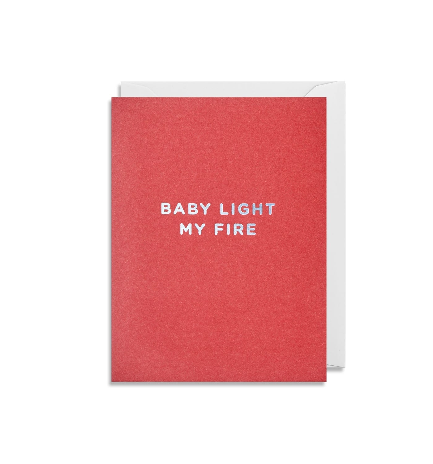 Baby Light My Fire Card