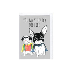 You My Sidekick For Life Card