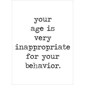 Your Age Is Very Inappropriate Card