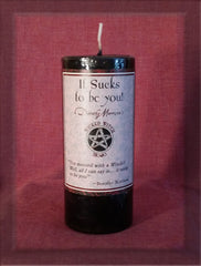 It Sucks to be you! Candle by Wicked Witch Mojo - Dorothy Morrison