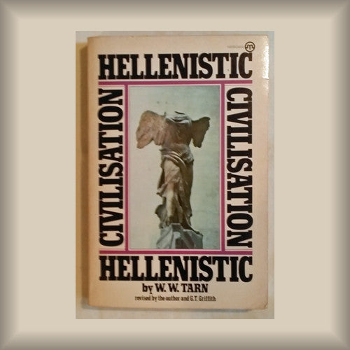 Hellenistic Civilisation by W.W. Tarn