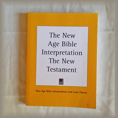 The New Age Bible Interpretation The New Testament by Louis Chavez PB
