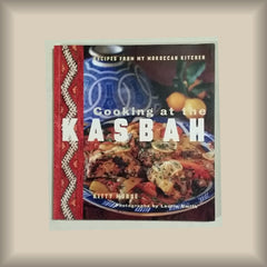 Cooking at the Kasbah by Kitty Morse