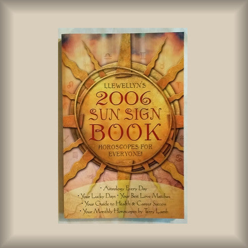 Llewellyn's 2006 Sun Sign Book:  Horoscopes for Everyone!