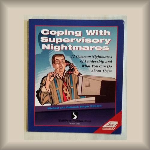 Coping With Supervisory Nightmares by Michael & Deborah Singer Dobson
