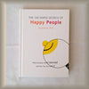 The 100 Simple Secrets of Happy People by David Niven, Ph. D