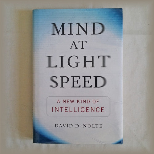 Mind at Light Speed by David D. Nolte HC