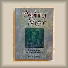The Aspiring Mystic:  Practical Steps for Spiritual Seekers by Carl McColman PB