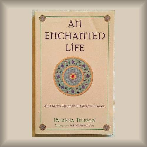 An Enchanted Life by Patricia Telesco PB