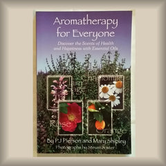 Aromatherapy for Everyone by P.J. Pierson and Mary Shipley PB