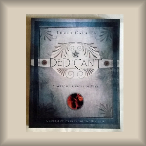 Dedicant:  A Witch's Circle of Fire by Thuri Calafia PB