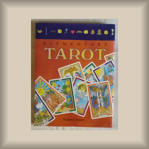Elementary Tarot by Roberta Peters HC