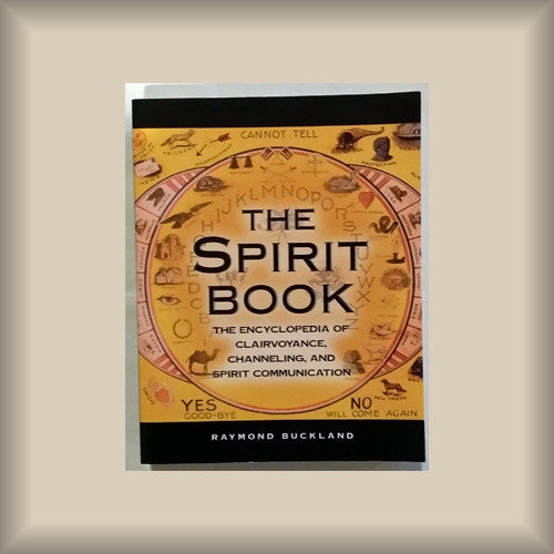 The Spirit Book:  The Encyclopedia of Clairvoyance, Channeling and Spirit Communication by Raymond Buckland PB