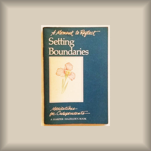 Setting Boundaries:  A Moment to Reflect - Meditations for Codependents Mini PB