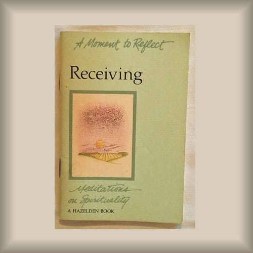 A Moment to Reflect - Receiving - Meditations on Spirituality PB booklet