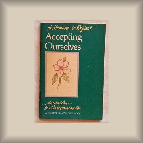 A Moment to Reflect:  Accepting Ourselves - Meditations for Codependents PB booklet