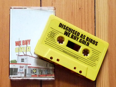 Disguised As Birds - We Buy Gold - Cassette