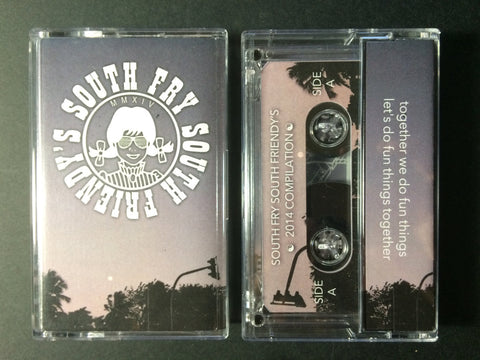 Various Artists - SOUTH FRY SOUTH FRIENDY'S COMPILATION - Cassette