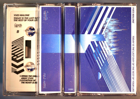 Today is the Last Day of the Rest of Your Life by Yves Malone - Cassette