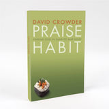 'Praise Habit: Finding God in Sunsets and Sushi (Experiencing God)' Book