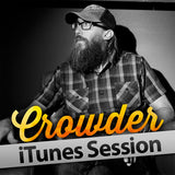 Crowder itunes session