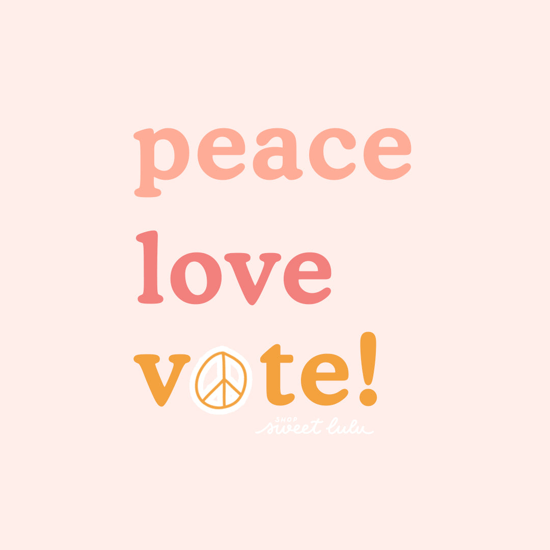 Peace | Love | Vote | Democracy | USA |
