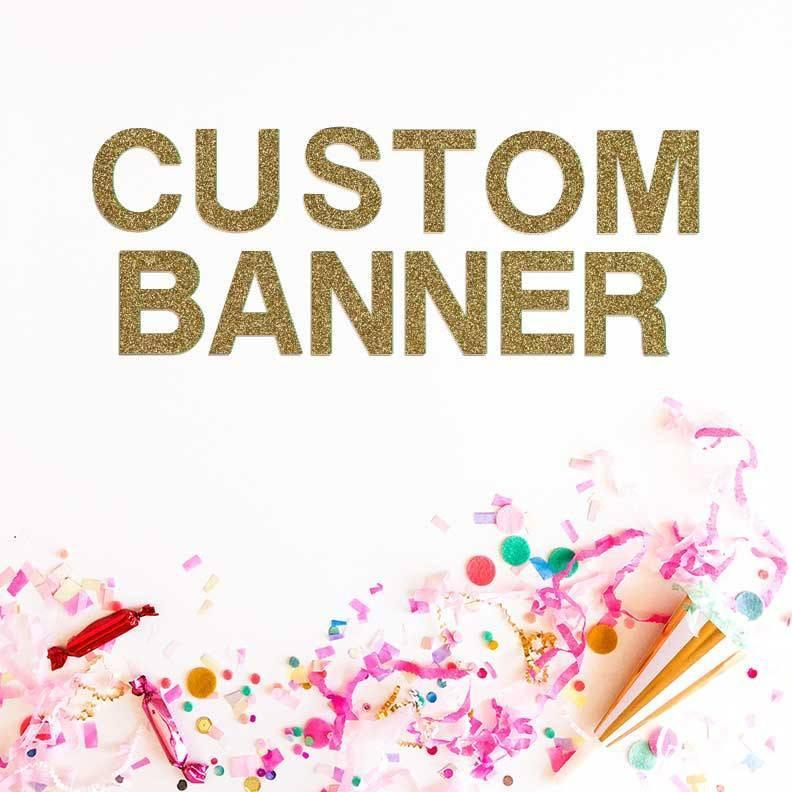 Custom Gold Glitter Phrase Banner available at Shop Sweet Lulu