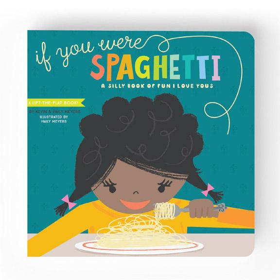If You Were Spaghetti, A book of 'I LOve Yous'