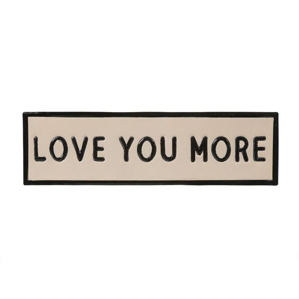 Coming Soon!  Love You More Sign