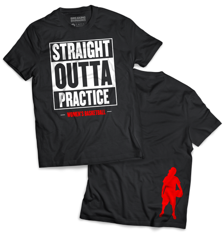 Straight Outta Practice Tee - Women's Basketball - Breaking Boundaries Apparel  - 1