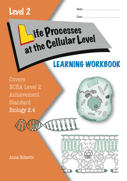 Level 2 Life Processes at the Cellular Level 2.4 Learning Workbook