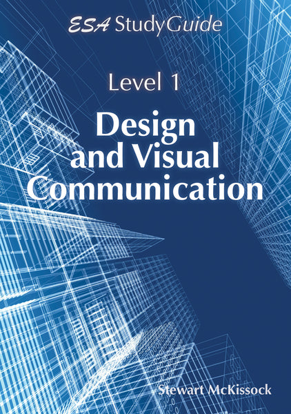 Level 1 Design and Visual Communications Study Guide