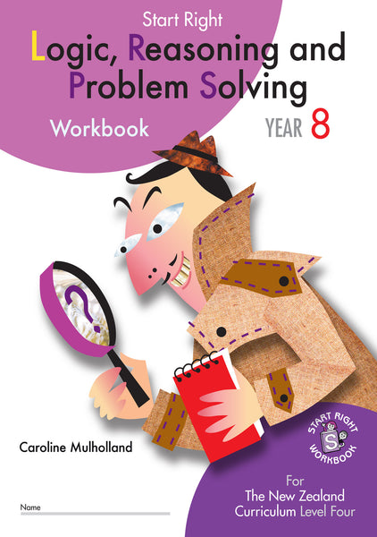 Year 8 Logic, Reasoning and Problem Solving Start Right Workbook