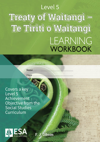 Level 5 Treaty of Waitangi - Te Tiriti o Waitangi Learning Workbook (2019)
