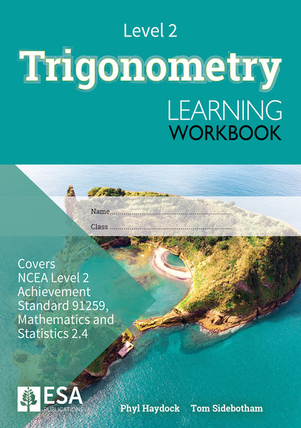 Level 2 Trigonometry 2.4 Learning Workbook (new edition)