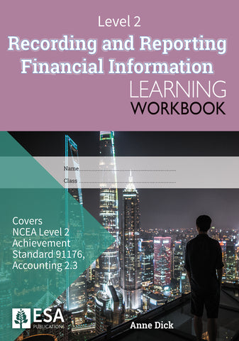 Level 2 Recording and Reporting Financial Information 2.3 Learning Workbook