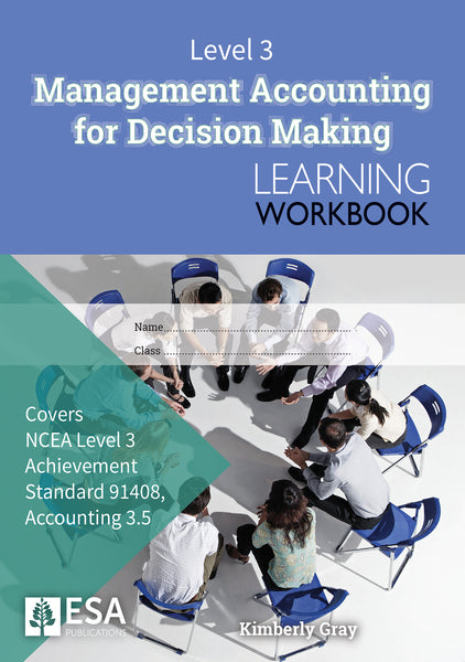 Level 3 Management Accounting for Decision Making 3.5 Learning Workbook