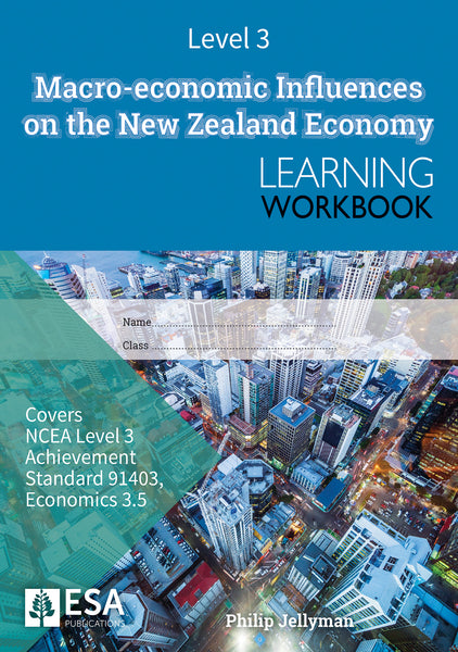 Level 3 Macro-economic Influences on the New Zealand Economy 3.5 Learning Workbook