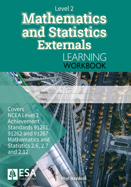 Level 2 Mathematics and Statistics Externals Learning Workbook (new edition)