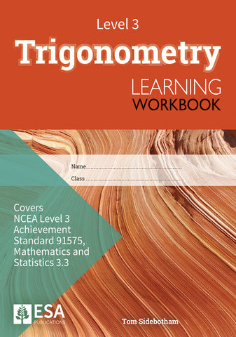 Level 3 Trigonometry 3.3 Learning Workbook (new edition)