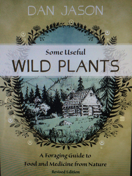 Some Useful Wild Plants by Dan Jason